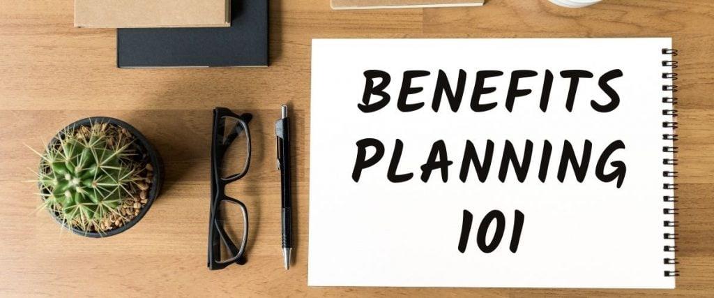 Benefits Planning 101